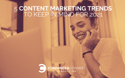 5 Content Marketing Trends to Keep in Mind for 2021